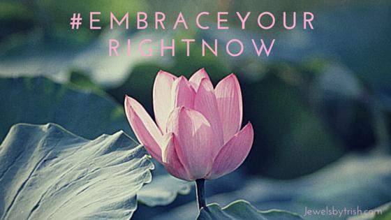 EmbraceYourRightNow